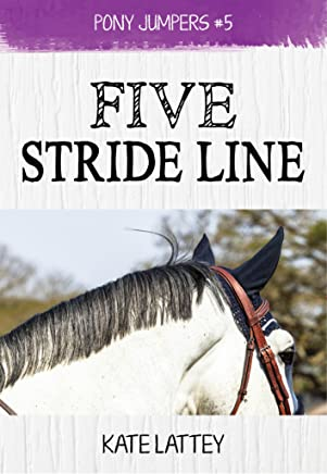 Five Stride Line: (Pony Jumpers #5)
