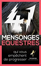 Livres 41 MENSONGES ÉQUESTRES QUI VOUS EMPÊCHENT DE PROGRESSER (livre d'équitation) PDF