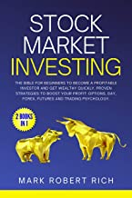 Stock Market Investing: The Bible for Beginners to Become a Profitable Investor and Get Wealthy Quickly. Proven strategies to Boost your Profit: Options, ... and Trading Psychology. (English Edition)