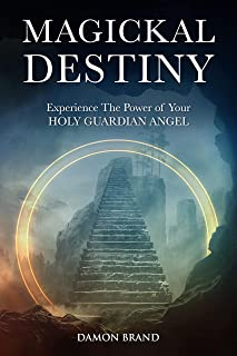 Magickal Destiny: Experience The Power of Your Holy Guardian Angel (The Gallery of Magick)