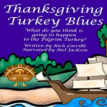 Thanksgiving Turkey Blues: What Do You Think Is Going to Happen to the Pilgrim Turkey?
