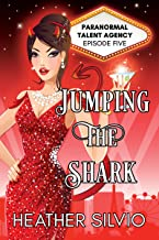 Jumping the Shark (Paranormal Talent Agency Book 5)