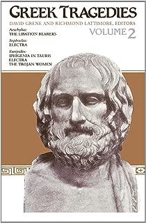 Greek Tragedies, Volume 2 The Libation Bearers (Aeschylus), Electra (Sophocles), Iphigenia in Tauris, Electra, & The Trojan Women (Euripides)