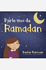 Parle-moi du Ramadan: (Islam pour enfants) (French Edition) Kindle Edition