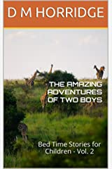 THE AMAZING ADVENTURES OF TWO BOYS : Bed Time Stories for Children - Vol. 2 (ONCE UPON A TIME CHILDREN'S BED TIME ADVENTURE SERIES) Kindle Edition