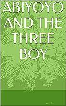 ABIYOYO AND THE THREE BOY