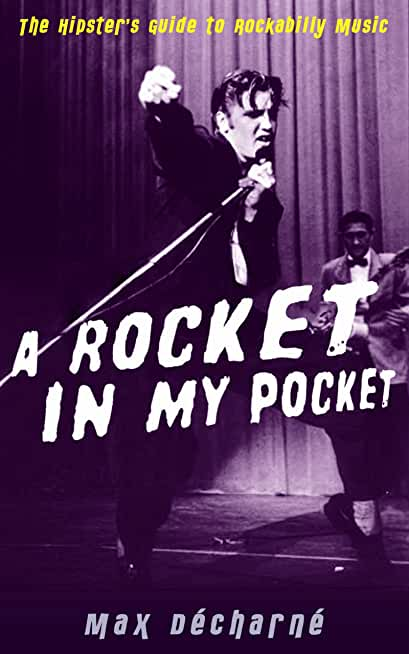 A Rocket in My Pocket: The Hipster's Guide to Rockabilly Music (English Edition)