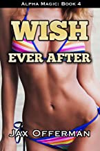Wish Ever After (Alpha Magic Book 4)