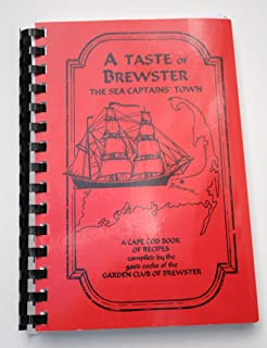 A Taste of Brewster: The Sea Captain's Town, A Cape Cod Book of Recipes