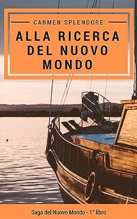 Alla ricerca del Nuovo Mondo (Saga del Nuovo Mondo Vol. 1)