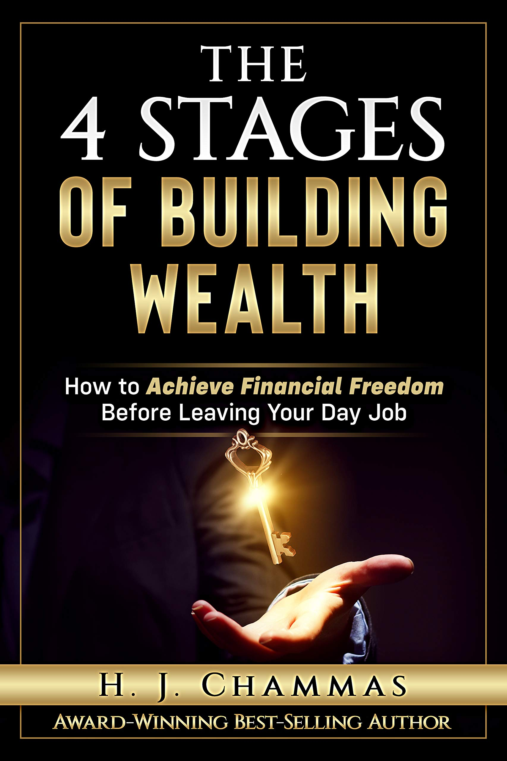 The 4 Stages Of Building Wealth: How to Achieve Financial Freedom Before Leaving Your Day Job