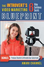 The Introvert's Video Marketing Blueprint - 6 Video Confidence Secrets