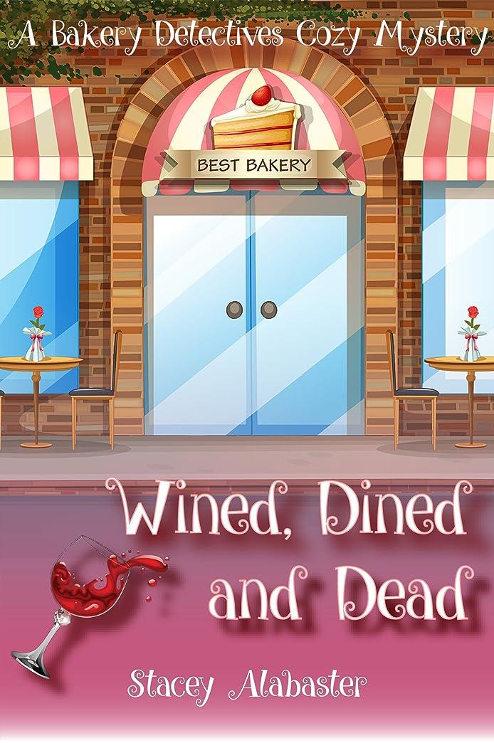 気を散らす矛盾絡み合いWined, Dined and Dead: A Bakery Detectives Cozy Mystery (English Edition)