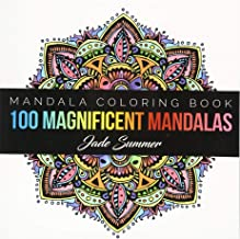 Mandala Coloring Book: 100+ Unique Mandala Designs and Stress Relieving Patterns for Adult Relaxation, Meditation, and Happiness (Magnificent Mandalas)