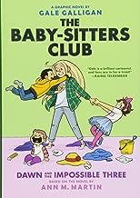 Dawn و مستحيل وثلاثة (baby-sitters Club # 5): كتاب من Graphix (baby-sitters Club Graphix رواية مصورة)