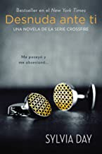 Desnuda ante ti (Crossfire Novels nº 1) (Spanish Edition)