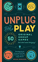 Unplug and Play: 50 Original Group Games That Don't Need Charging, Technology-Free Fun for Groups of All Ages, No Texting, Tweeting, or Surfing Allowed!