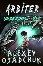 Arbiter (Underdog Book #7): LitRPG Series (English Edition)