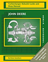John Deere 6081A RE500082: Turbocharger Rebuild Guide and Shop Manual