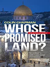 Whose Promised Land: The Continuing Conflict Over Israel and Palestine
