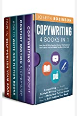 Copywriting: 4 Books In 1 - Learn How To Write Copy And Content That Sells And How To Write And Self-Publish Your Non-Fiction Book Kindle Edition