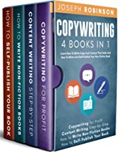 Copywriting: 4 Books In 1 - Learn How To Write Copy And Content That Sells And How To Write And Self-Publish Your Non-Fict...