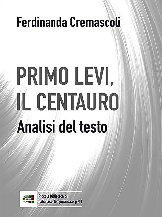 Primo Levi, il centauro: Percorsi di analisi testuale