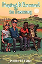 Paying It Forward in Tuscany (Italian Living Book 4)