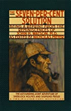 The Seven-Per-Cent Solution: Being a Reprint from the Reminiscences of John H. Watson, M.D. (The Journals of John H. Watso...