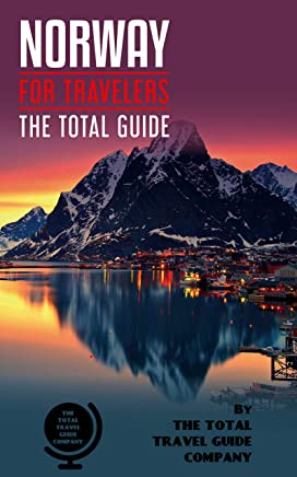 NORWAY FOR TRAVELERS. The total guide : The comprehensive traveling guide for all your traveling needs. By THE TOTAL TRAVEL GUIDE COMPANY (English Edition)