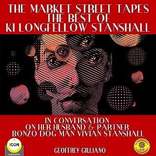 The Market Street Tapes - The Best of Ki Longfellow Stanshall