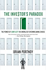The Investor's Paradox: The Power of Simplicity in a World of Overwhelming Choice Kindle Edition