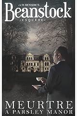 Beanstock enquête - Meurtre à Parsley Manor (1) - Un cosy mystery (French Edition) Kindle Edition