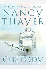 Custody: A Novel Kindle Edition