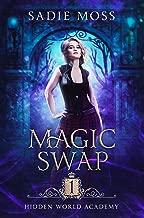 Magic Swap (Hidden World Academy Book 1)
