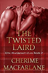 The Twisted Laird: The MacGrough Clan Book 7 Kindle Edition