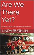 Are We There Yet?: Road Trip Tips for Families with Young Children