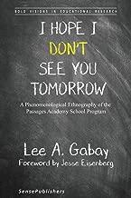 I Hope I Don' t انظر لك Tomorrow: A phenomenological ethnography of the passages أكاديمية المدرسة برنامج (جريئة الرؤى في التعليمية الأبحاث)