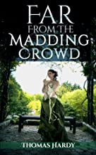 Far from the Madding Crowd-Thomas Hardy Original Edition(Annotated) (English Edition)