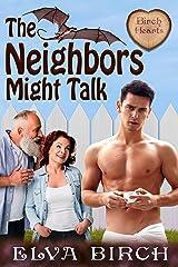 The Neighbors Might Talk: A Ménage Novella (Birch Hearts) Kindle Edition