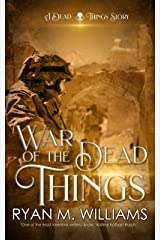 War of the Dead Things: A Dead Things Story Kindle Edition