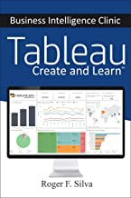 Tableau - Business Intelligence Clinic: Create and Learn