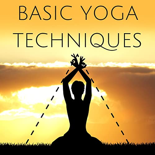 Basic Yoga Techniques - Relaxing Music for Liberation and ...