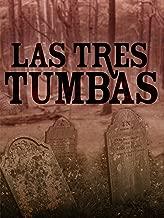 Best las tres tumbas movie Reviews