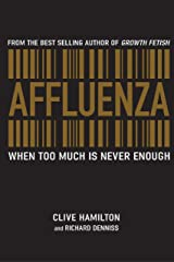 Affluenza: When too much is never enough Kindle Edition