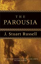 Parousia: The New Testament Doctrine of Our Lord's Second Coming