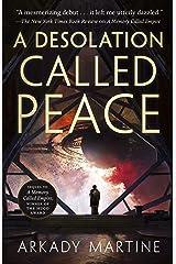 A Desolation Called Peace (Teixcalaan Book 2) Kindle Edition
