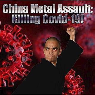 China Metal Assault: Killing Covid-19!
