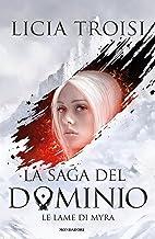 La saga del Dominio - 1. Le lame di Myra (Italian Edition)