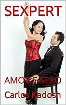 SEXPERT: AMOR E SEXO (Portuguese Edition)